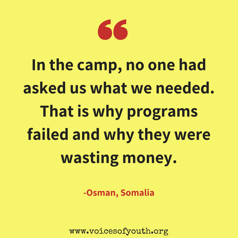 A grpahic with the words: In the camp, no one had asked us what we needed. That is why programs failed and why they were wasting money. - Osman, Somalia