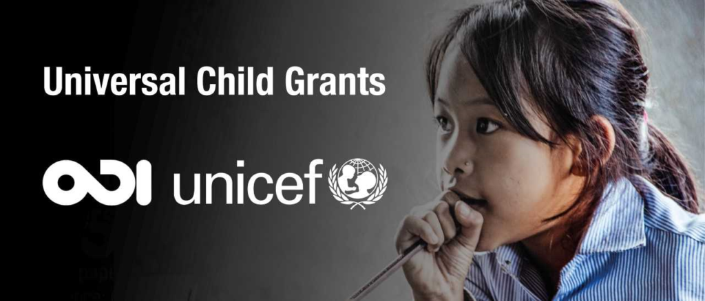 A banner featuring a young school girl holding a pencil close to her mouth. The text reads 'Universal Child Grants' and features the logos of UNICEF and ODI.